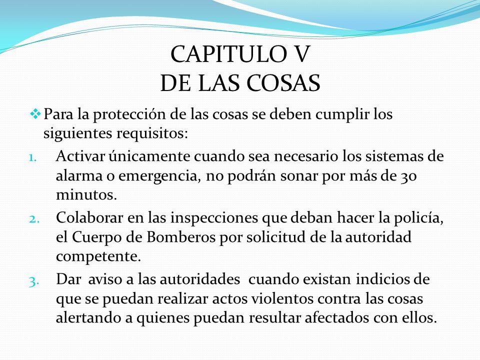 CAPITULO V DE LAS COSAS Para la protección de las cosas se deben cumplir los siguientes requisitos: