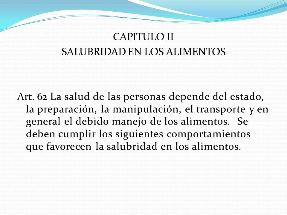 CAPITULO II SALUBRIDAD EN LOS ALIMENTOS Art