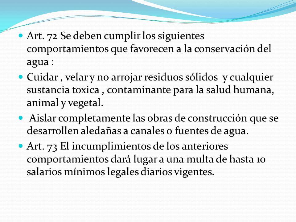 Art. 72 Se deben cumplir los siguientes comportamientos que favorecen a la conservación del agua :