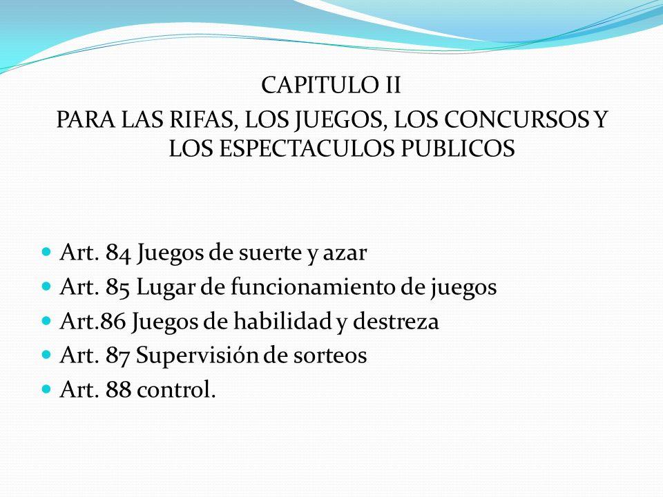 PARA LAS RIFAS, LOS JUEGOS, LOS CONCURSOS Y LOS ESPECTACULOS PUBLICOS
