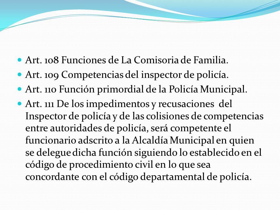 Art. 108 Funciones de La Comisoria de Familia.