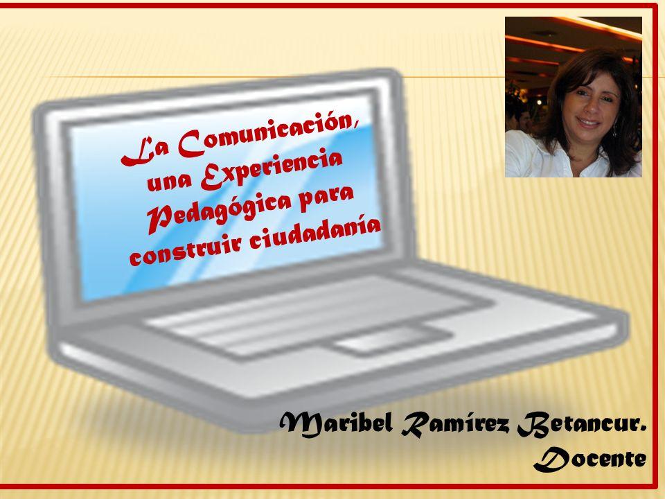 La Comunicación, una Experiencia Pedagógica para construir ciudadanía