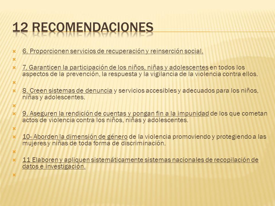 12 recomendaciones 6. Proporcionen servicios de recuperación y reinserción social.