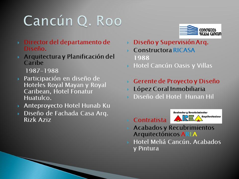 Cancún Q. Roo Director del departamento de Diseño.