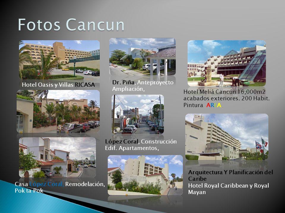 Fotos Cancun Dr. Piña, Anteproyecto Ampliación,