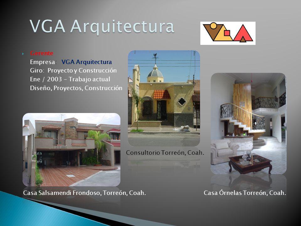 VGA Arquitectura Gerente Empresa: VGA Arquitectura