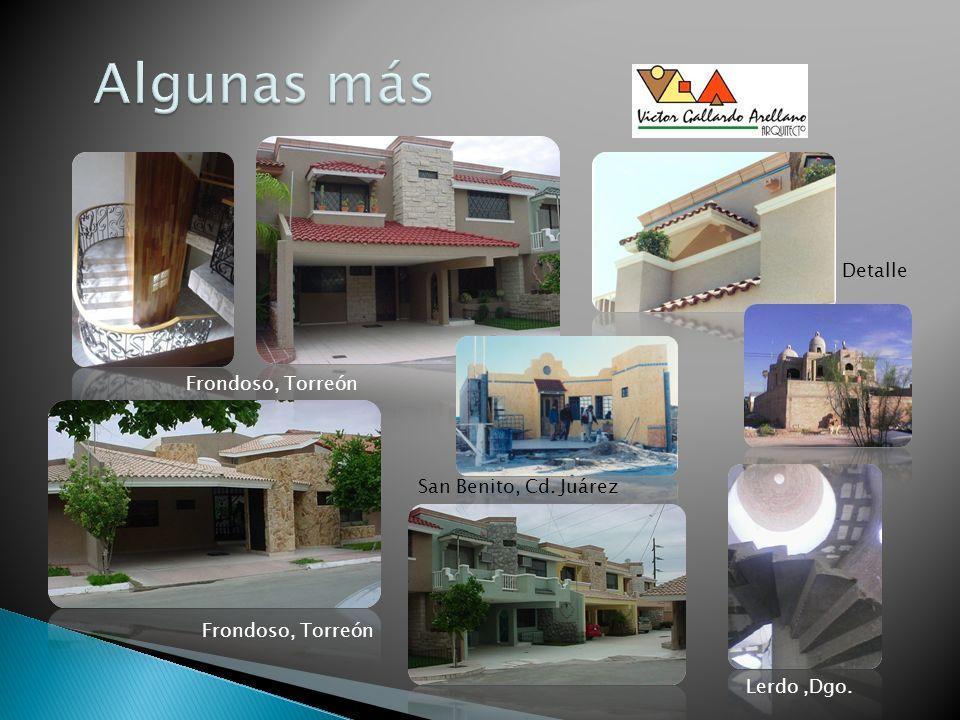 Algunas más Detalle Frondoso, Torreón San Benito, Cd. Juárez