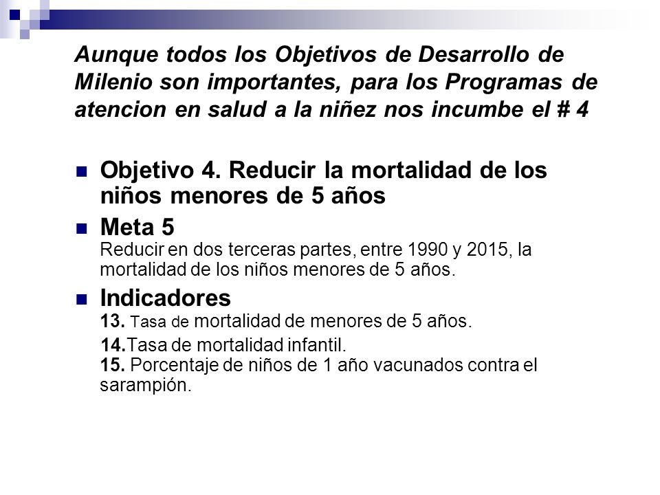 Objetivo 4. Reducir la mortalidad de los niños menores de 5 años
