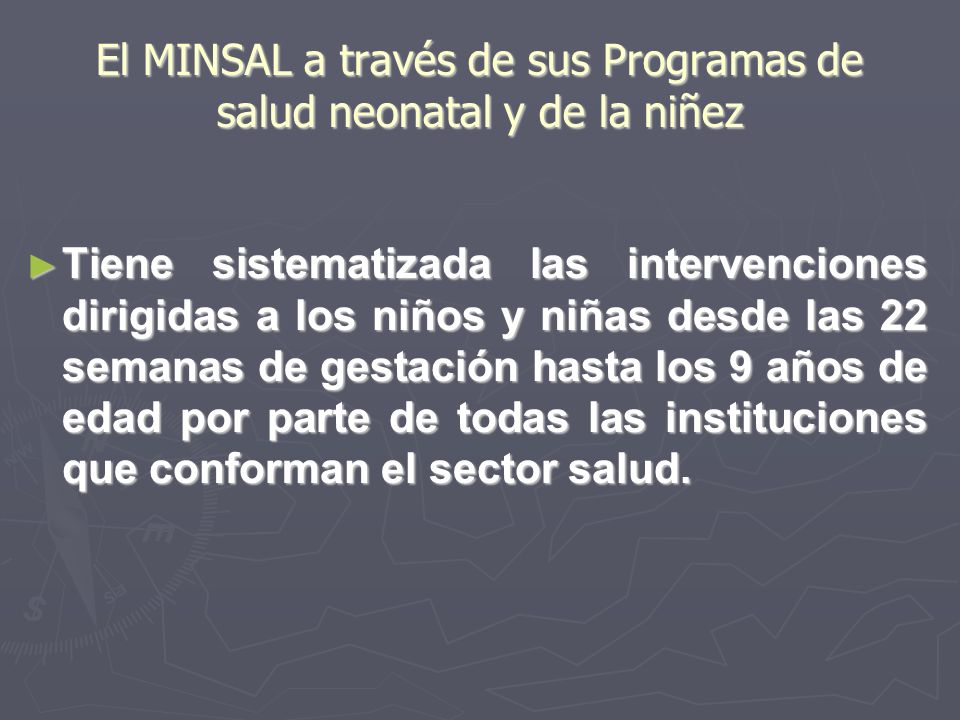 El MINSAL a través de sus Programas de salud neonatal y de la niñez