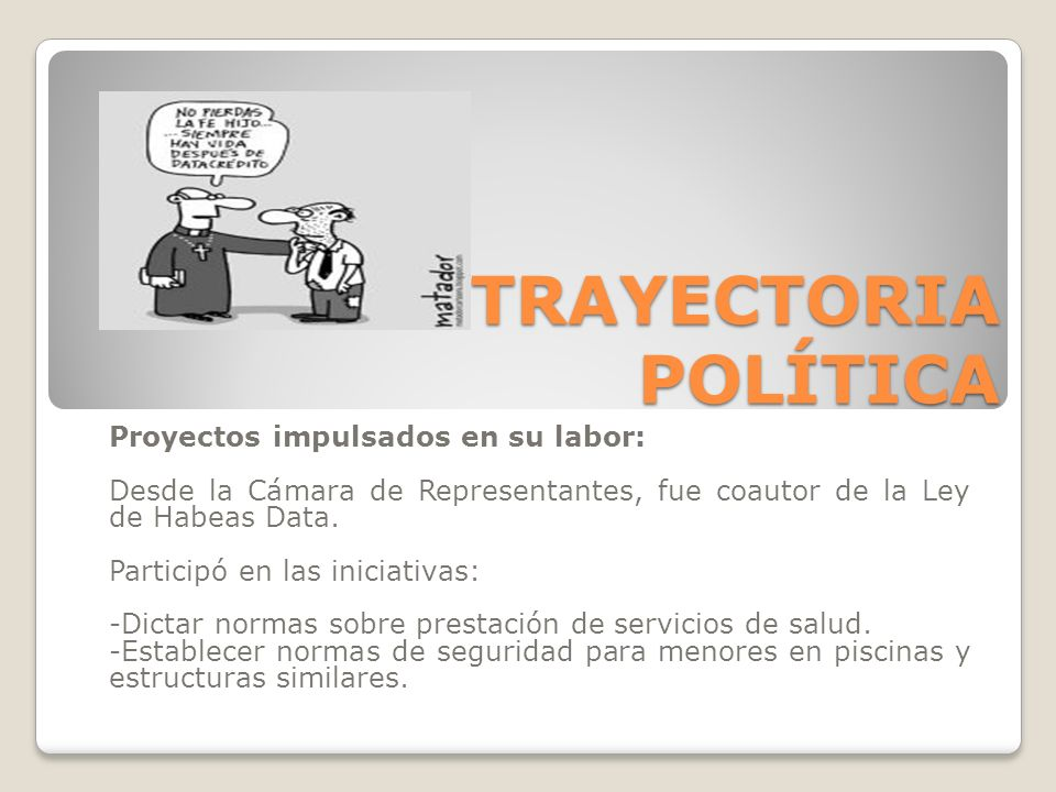 TRAYECTORIA POLÍTICA Proyectos impulsados en su labor:
