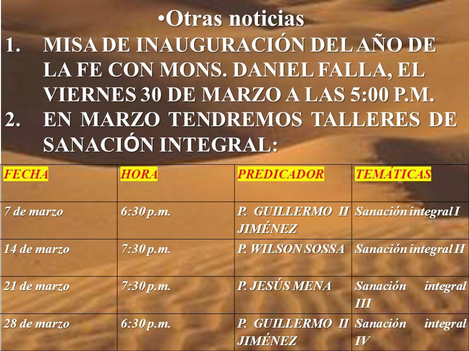 Otras noticias MISA DE INAUGURACIÓN DEL AÑO DE LA FE CON MONS. DANIEL FALLA, EL VIERNES 30 DE MARZO A LAS 5:00 P.M.