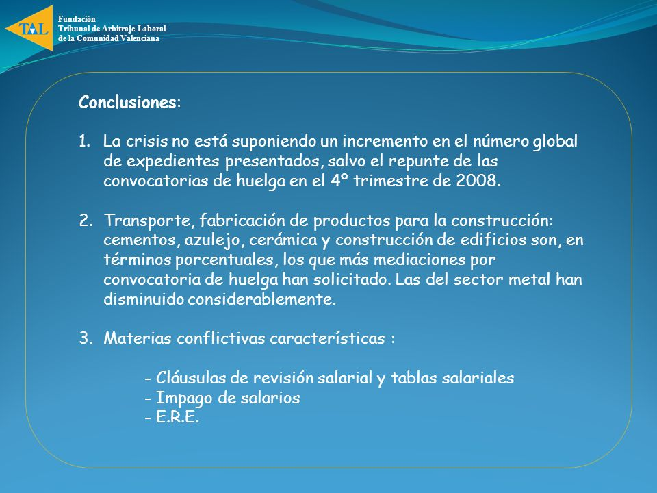 Materias conflictivas características :