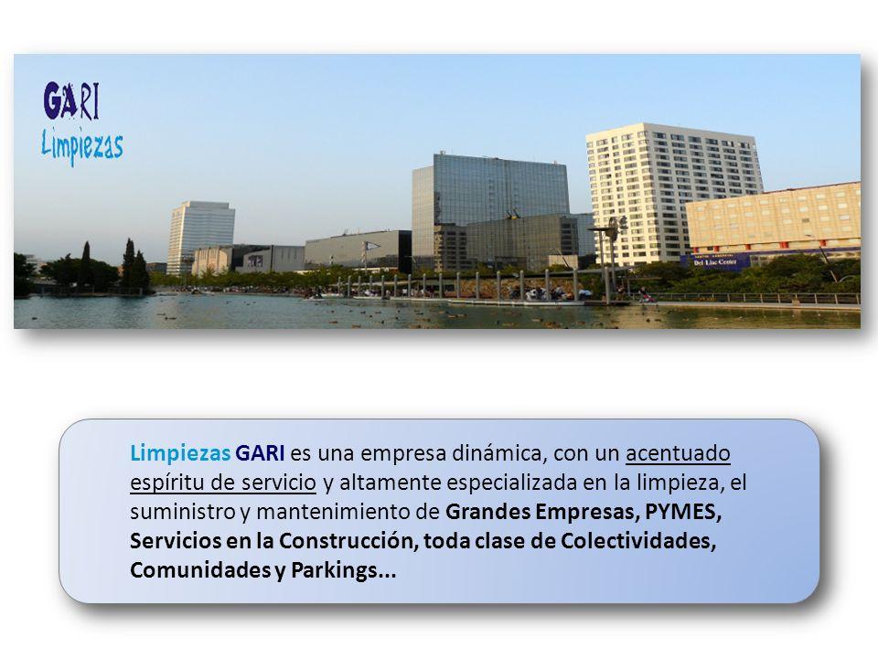 Limpiezas GARI es una empresa dinámica, con un acentuado espíritu de servicio y altamente especializada en la limpieza, el suministro y mantenimiento de Grandes Empresas, PYMES, Servicios en la Construcción, toda clase de Colectividades, Comunidades y Parkings...