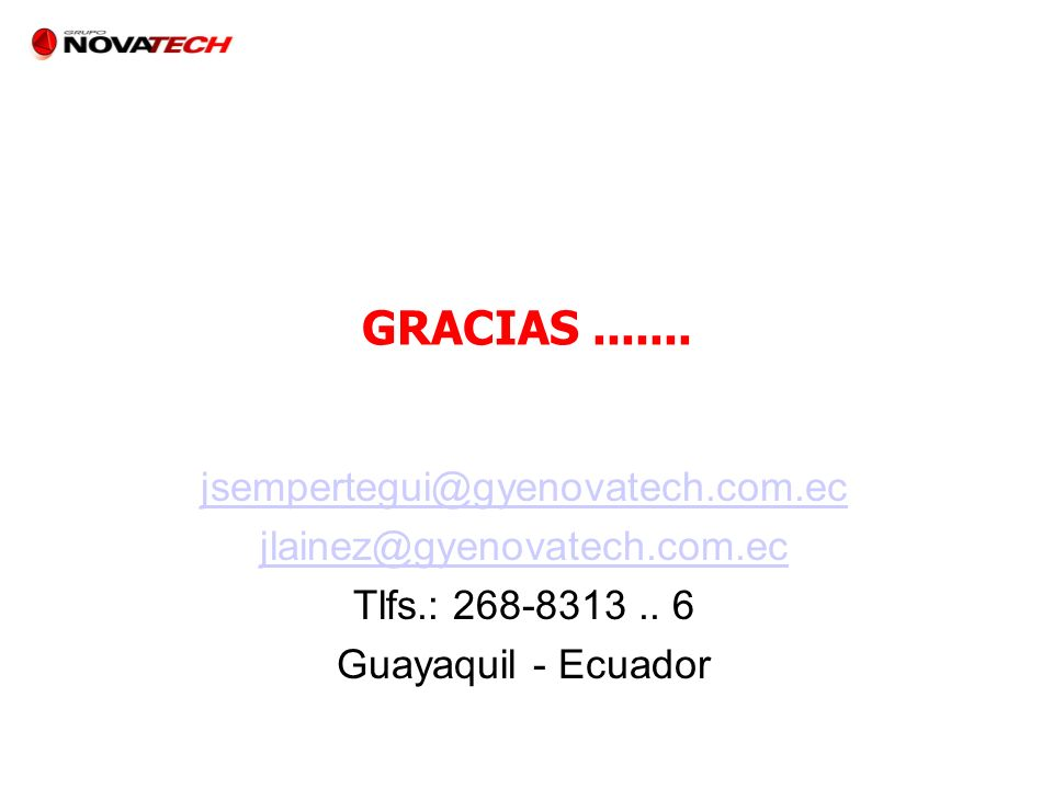 GRACIAS ....... jsempertegui@gyenovatech.com.ec