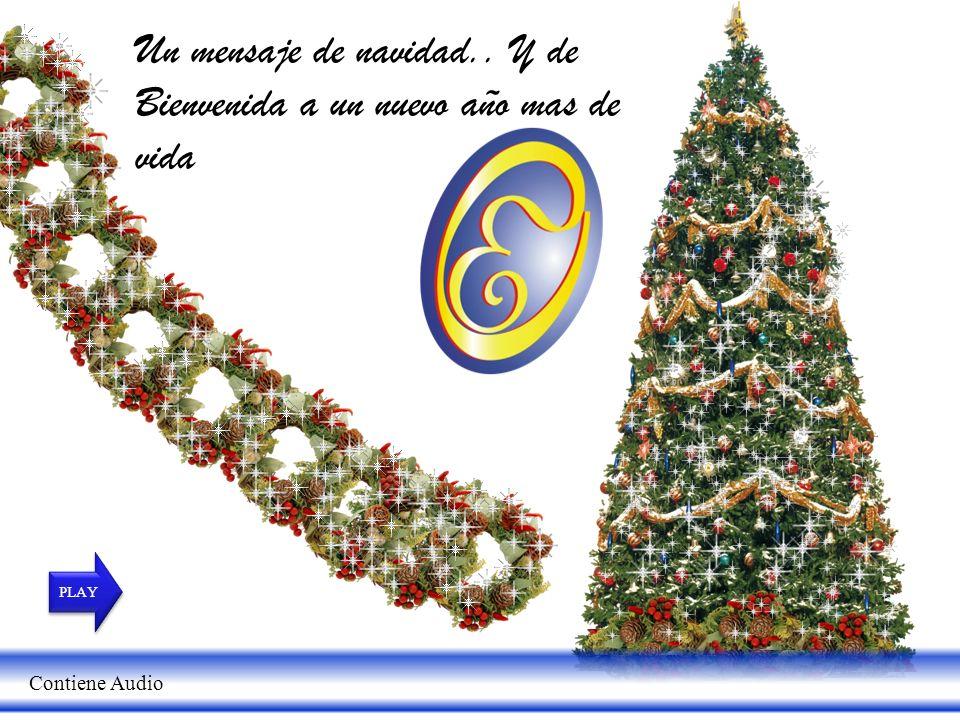 Un mensaje de navidad.. Y de Bienvenida a un nuevo año mas de vida