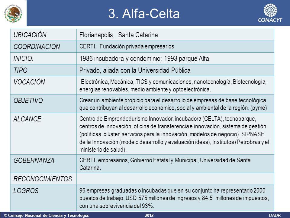 3. Alfa-Celta UBICACIÓN Florianapolis, Santa Catarina COORDINACIÓN