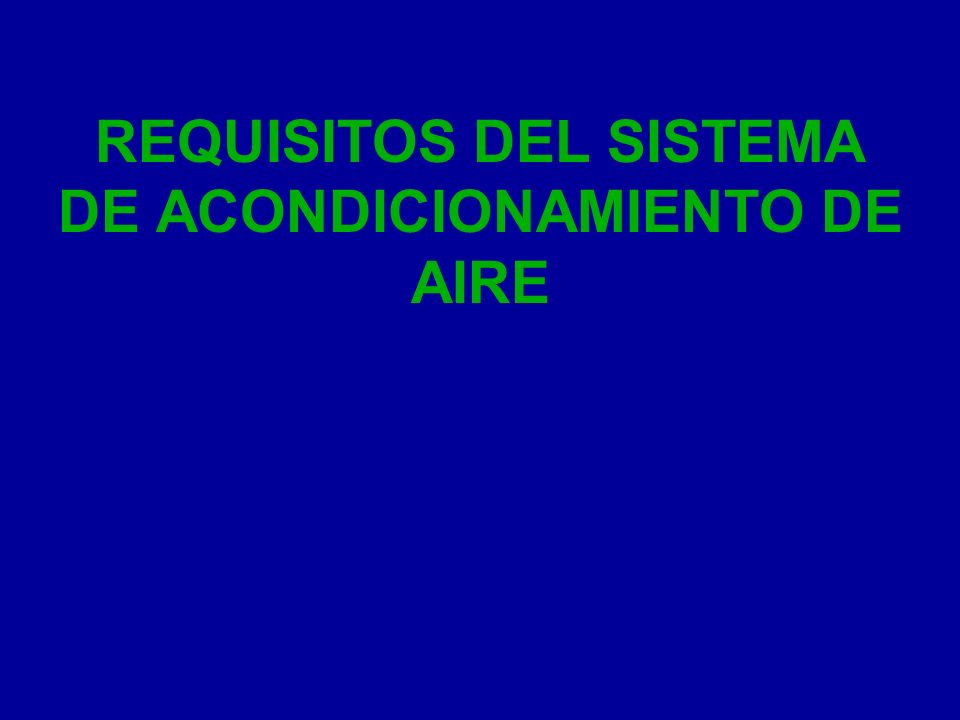 REQUISITOS DEL SISTEMA DE ACONDICIONAMIENTO DE AIRE