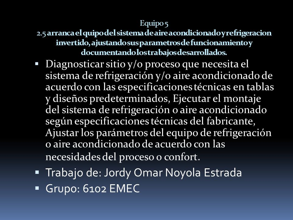 Trabajo de: Jordy Omar Noyola Estrada Grupo: 6102 EMEC