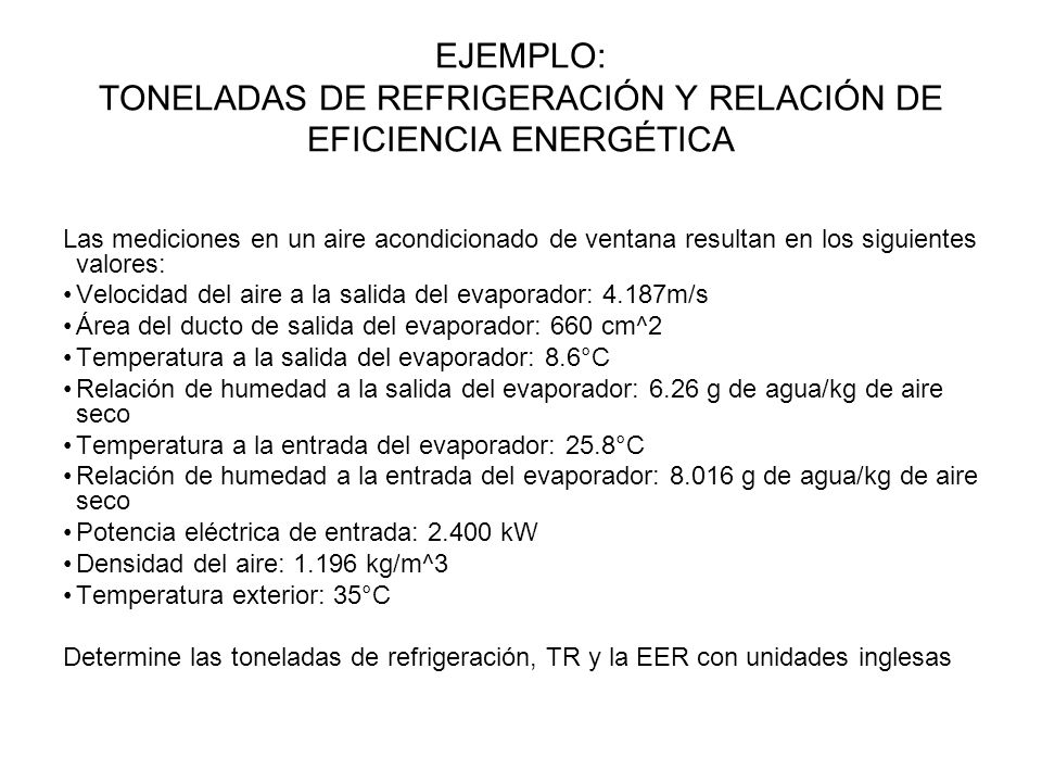 EJEMPLO: TONELADAS DE REFRIGERACIÓN Y RELACIÓN DE EFICIENCIA ENERGÉTICA