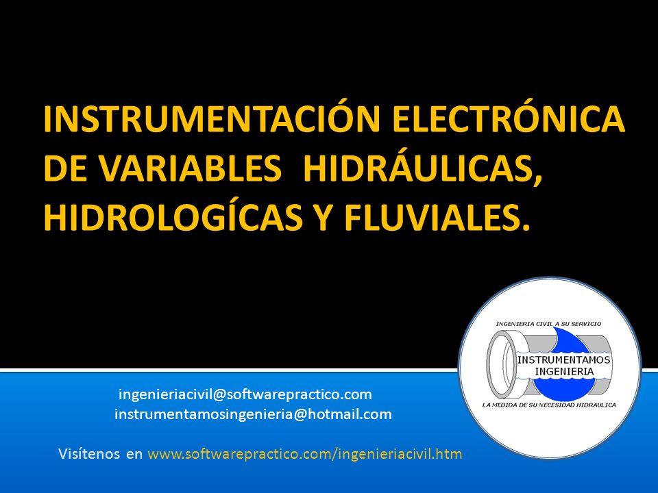 INSTRUMENTACIÓN ELECTRÓNICA DE VARIABLES HIDRÁULICAS, HIDROLOGÍCAS Y FLUVIALES.