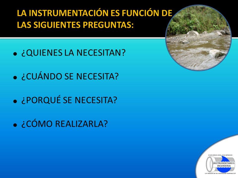 LA INSTRUMENTACIÓN ES FUNCIÓN DE LAS SIGUIENTES PREGUNTAS: