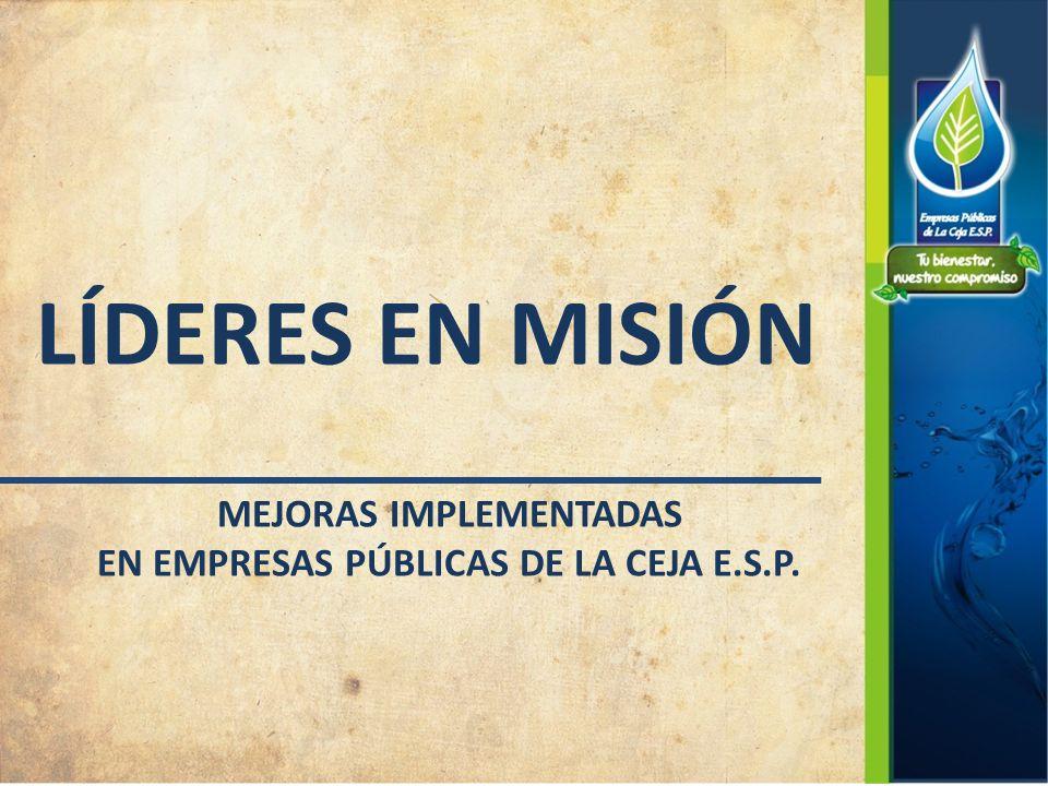 MEJORAS IMPLEMENTADAS EN EMPRESAS PÚBLICAS DE LA CEJA E.S.P.