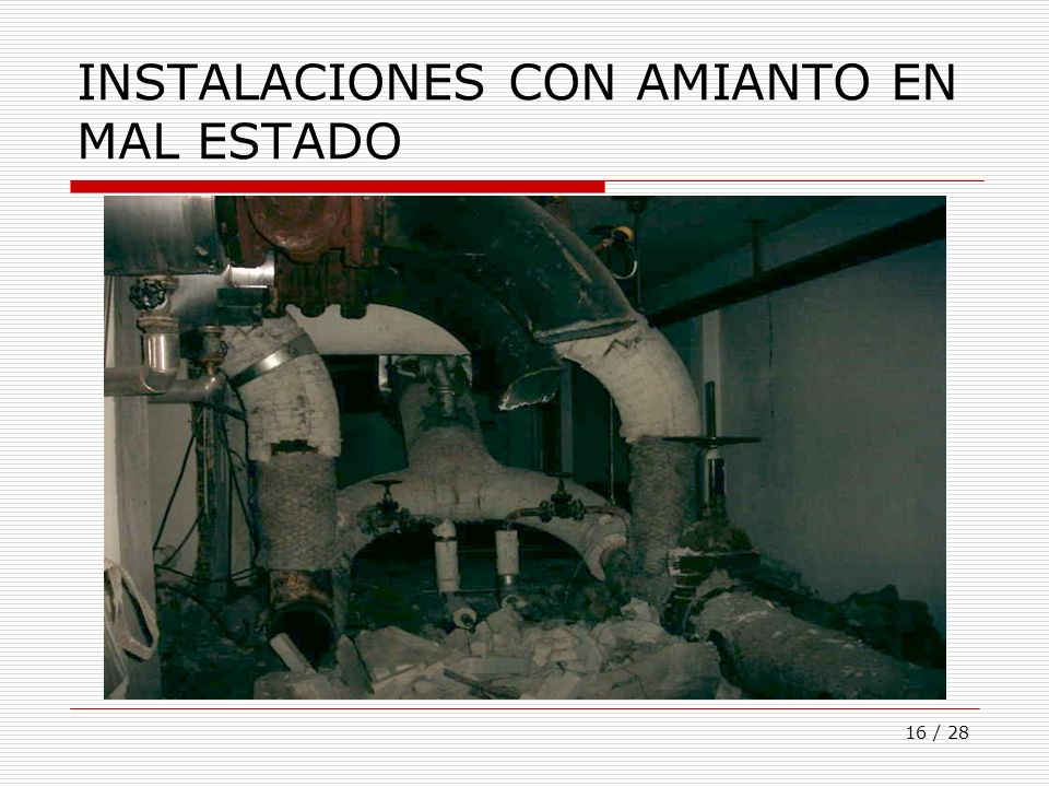 INSTALACIONES CON AMIANTO EN MAL ESTADO