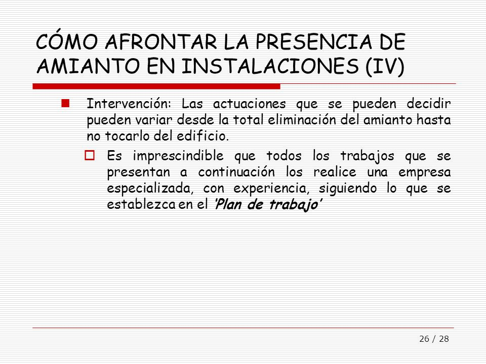 CÓMO AFRONTAR LA PRESENCIA DE AMIANTO EN INSTALACIONES (IV)