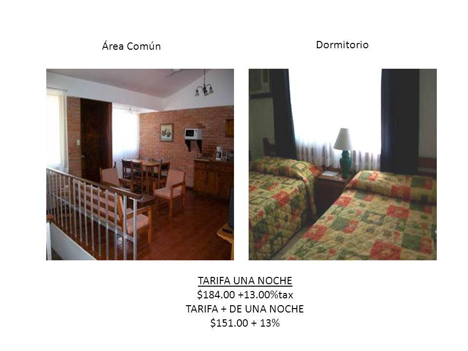 Área Común Dormitorio TARIFA UNA NOCHE $184.00 +13.00%tax TARIFA + DE UNA NOCHE $151.00 + 13%