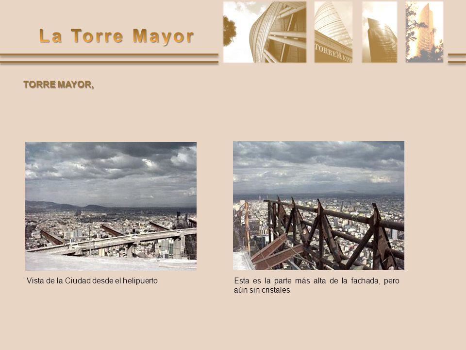 TORRE MAYOR, Vista de la Ciudad desde el helipuerto