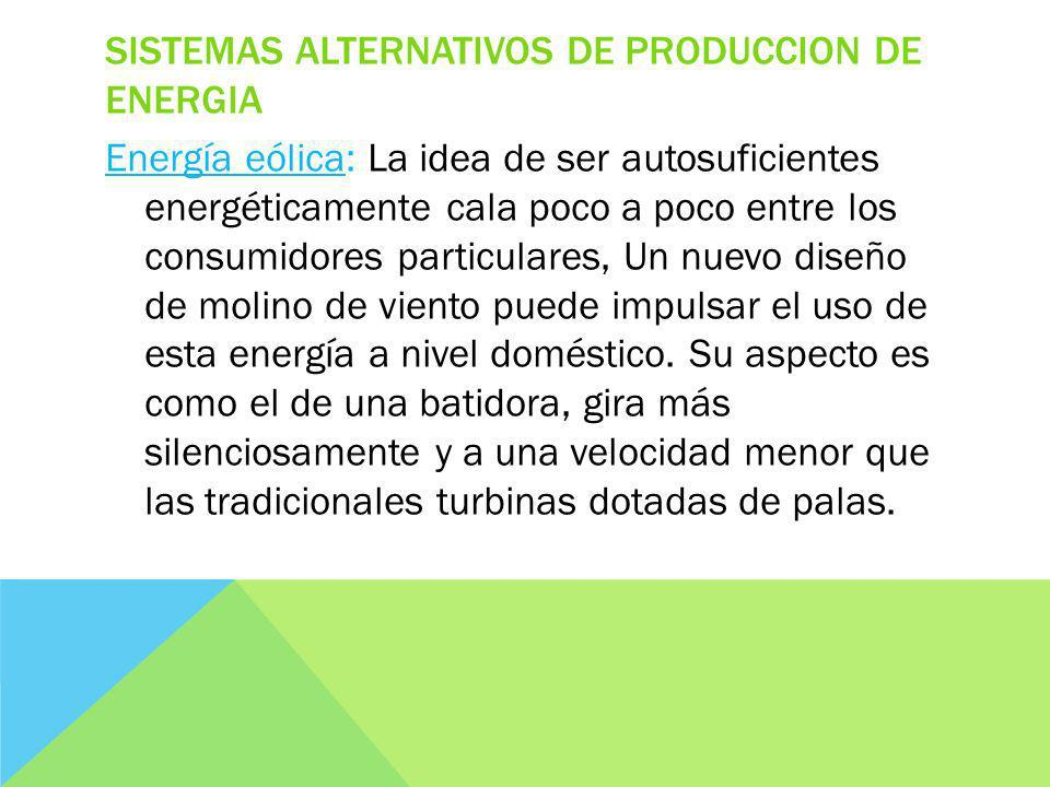 SISTEMAS ALTERNATIVOS DE PRODUCCION DE ENERGIA