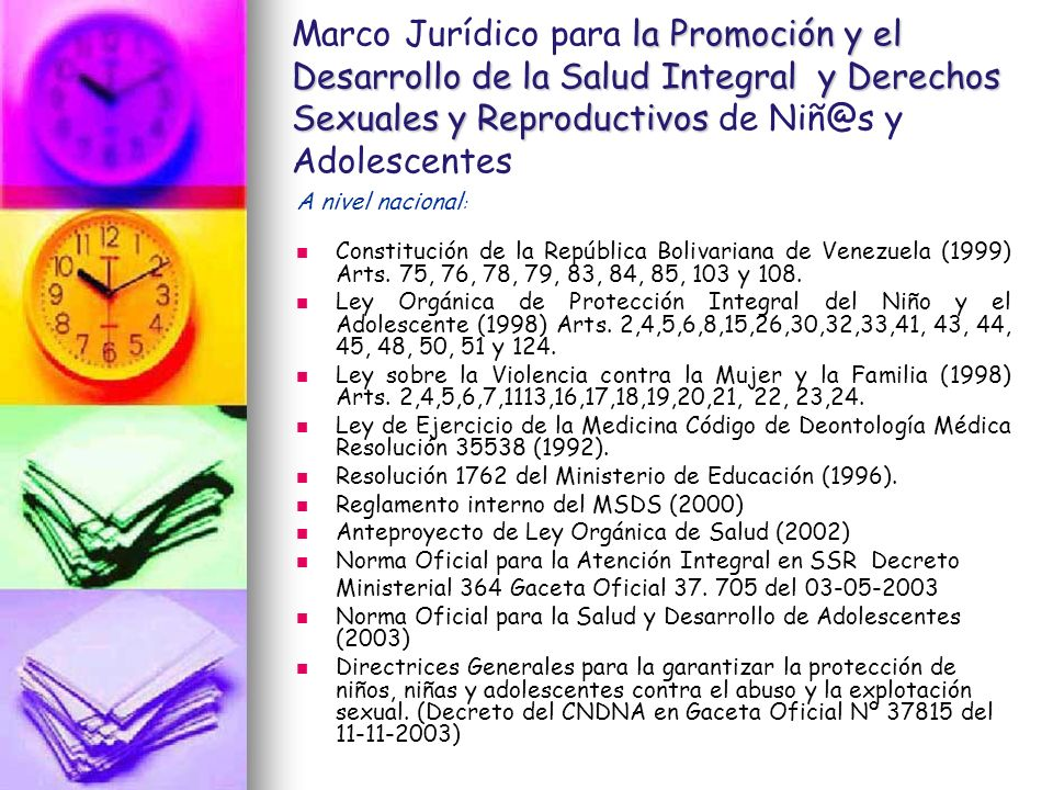 Marco Jurídico para la Promoción y el Desarrollo de la Salud Integral y Derechos Sexuales y Reproductivos de Niñ@s y Adolescentes