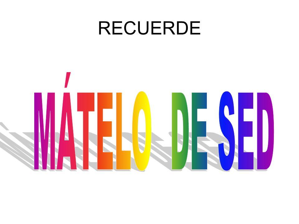 RECUERDE MÁTELO DE SED