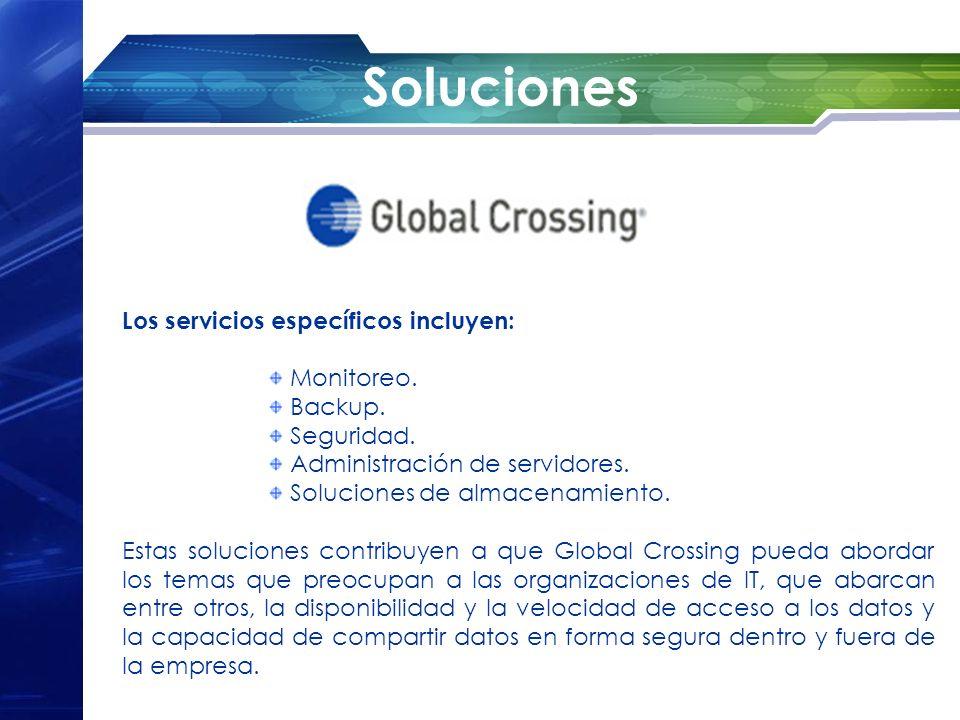 Soluciones Los servicios específicos incluyen: Monitoreo. Backup.