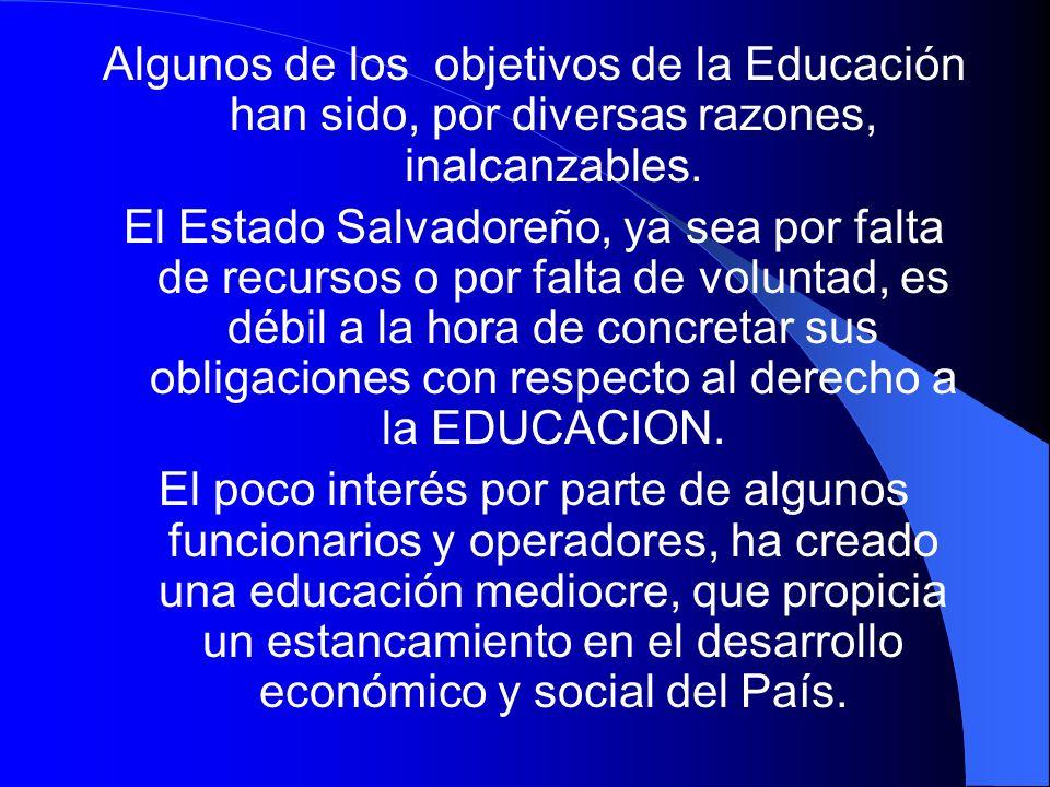 Algunos de los objetivos de la Educación han sido, por diversas razones, inalcanzables.