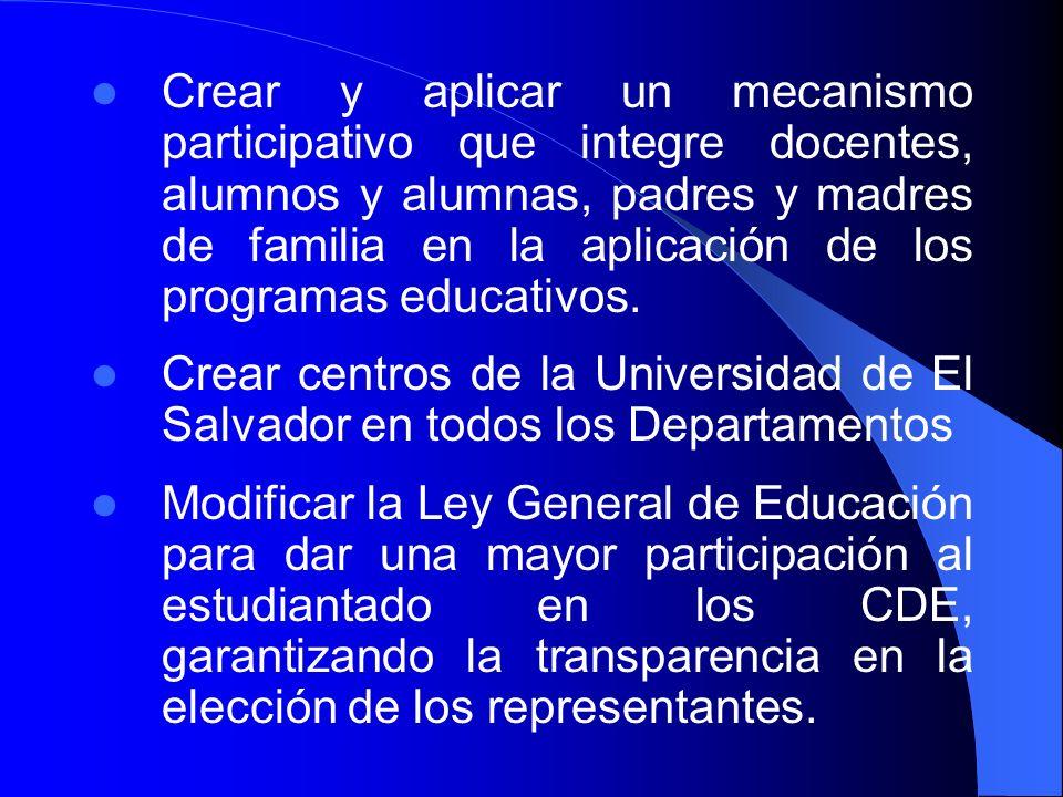 Crear y aplicar un mecanismo participativo que integre docentes, alumnos y alumnas, padres y madres de familia en la aplicación de los programas educativos.