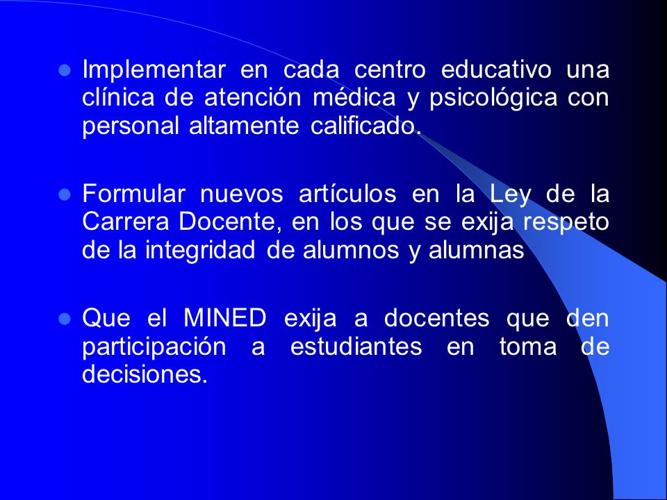 Implementar en cada centro educativo una clínica de atención médica y psicológica con personal altamente calificado.