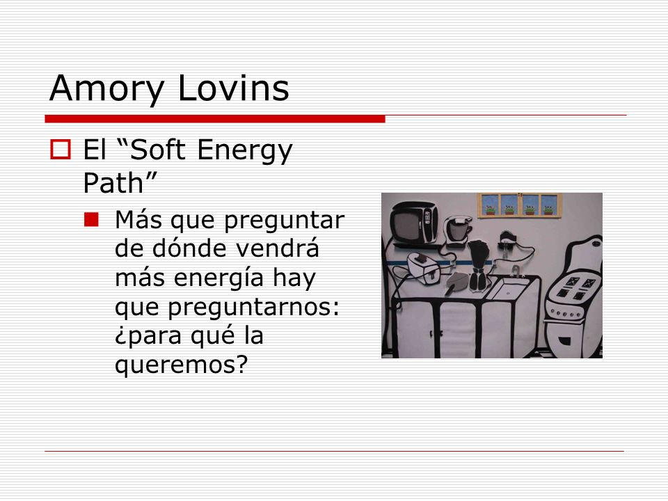 Amory Lovins El Soft Energy Path