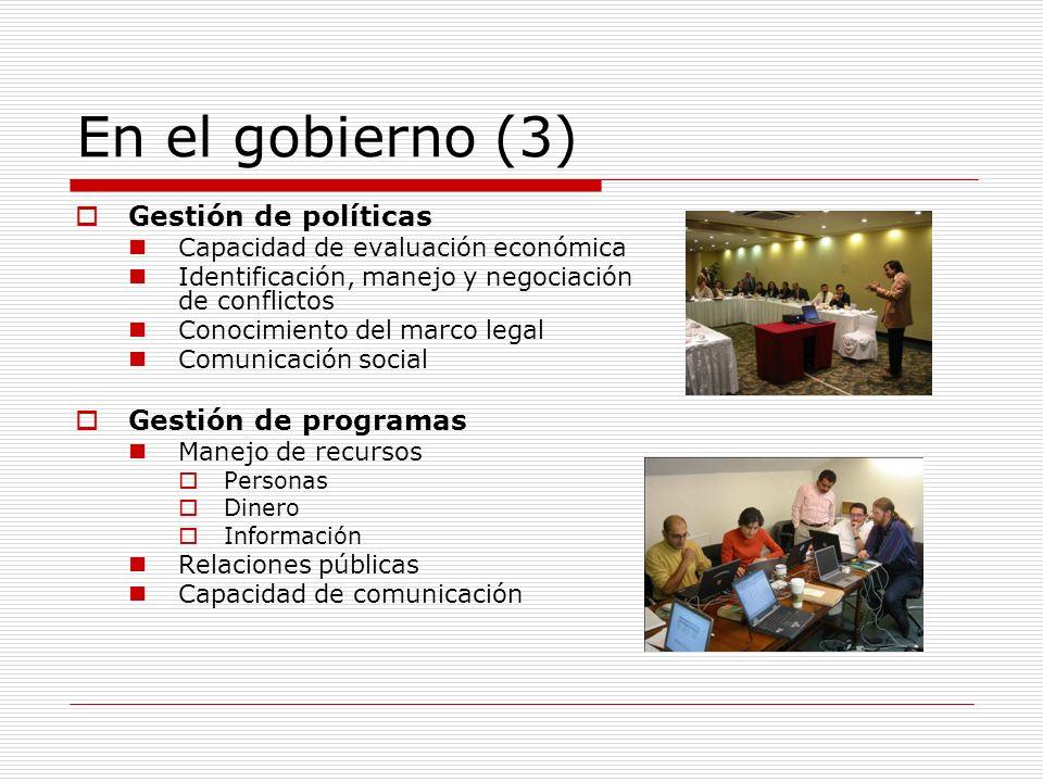 En el gobierno (3) Gestión de políticas Gestión de programas