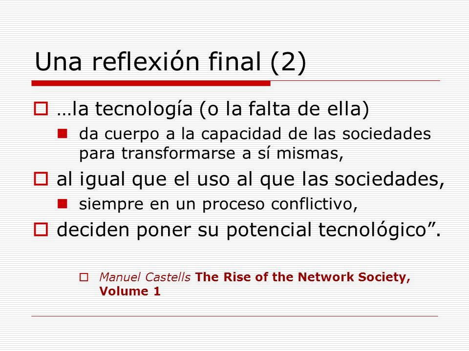 Una reflexión final (2) …la tecnología (o la falta de ella)