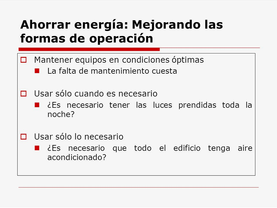Ahorrar energía: Mejorando las formas de operación