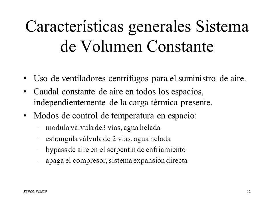 Características generales Sistema de Volumen Constante