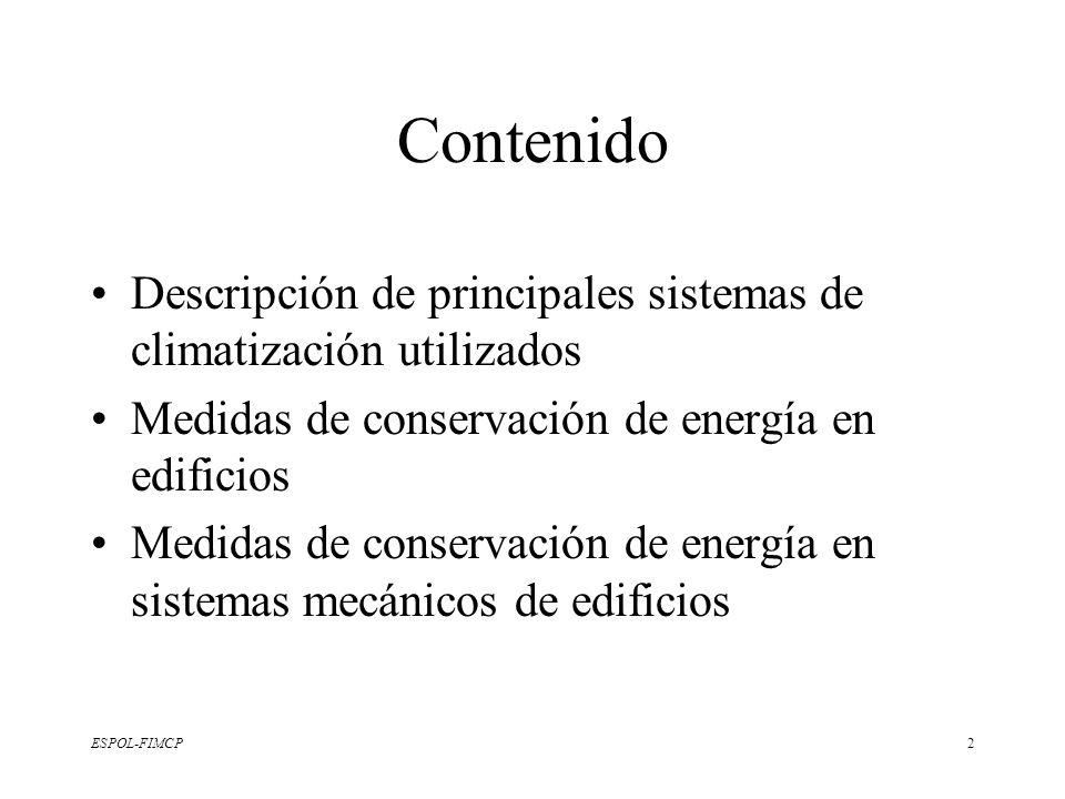 Contenido Descripción de principales sistemas de climatización utilizados. Medidas de conservación de energía en edificios.