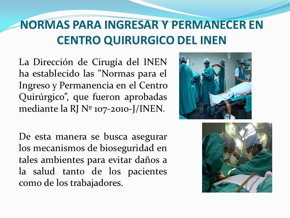 NORMAS PARA INGRESAR Y PERMANECER EN CENTRO QUIRURGICO DEL INEN