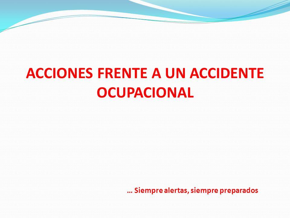 ACCIONES FRENTE A UN ACCIDENTE OCUPACIONAL