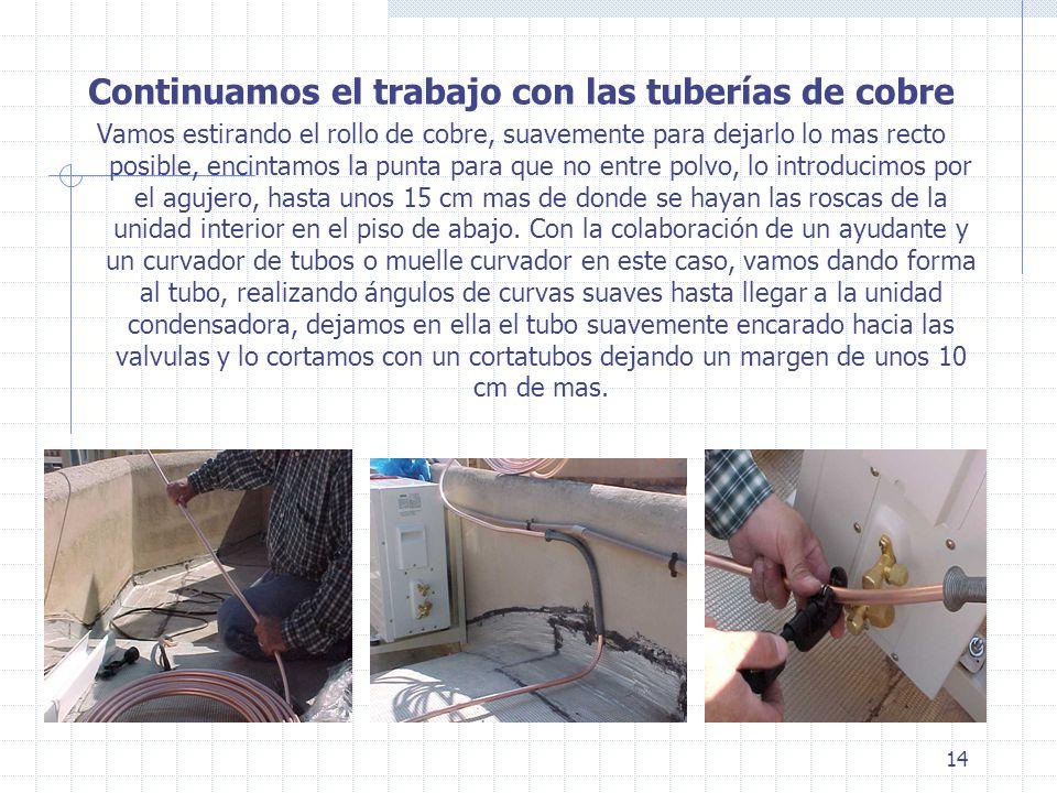 Continuamos el trabajo con las tuberías de cobre
