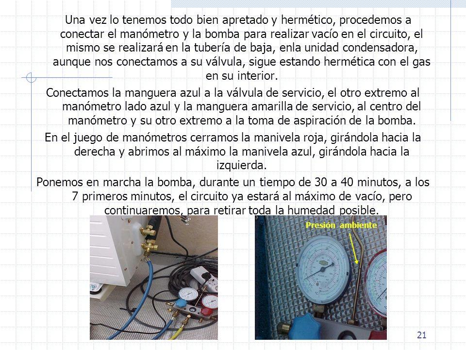 Una vez lo tenemos todo bien apretado y hermético, procedemos a conectar el manómetro y la bomba para realizar vacío en el circuito, el mismo se realizará en la tubería de baja, enla unidad condensadora, aunque nos conectamos a su válvula, sigue estando hermética con el gas en su interior.