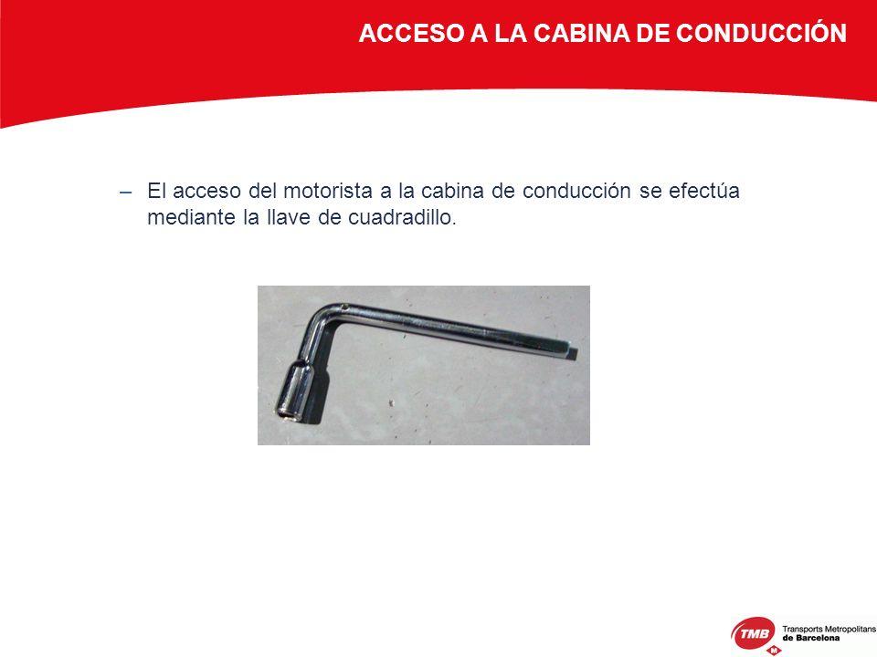 ACCESO A LA CABINA DE CONDUCCIÓN