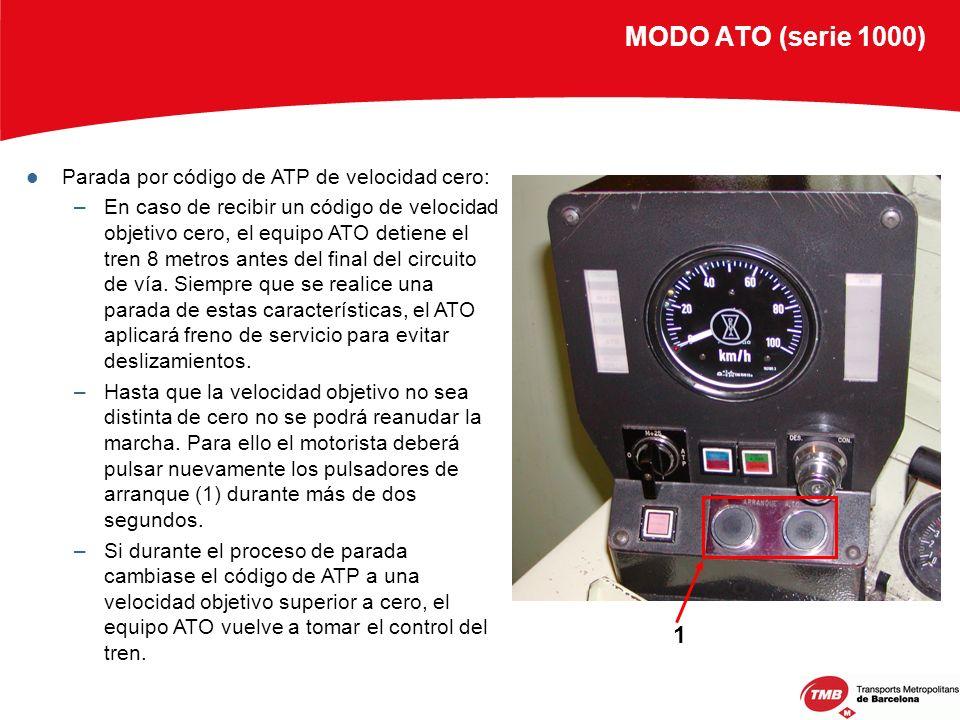 MODO ATO (serie 1000) 1 Parada por código de ATP de velocidad cero: