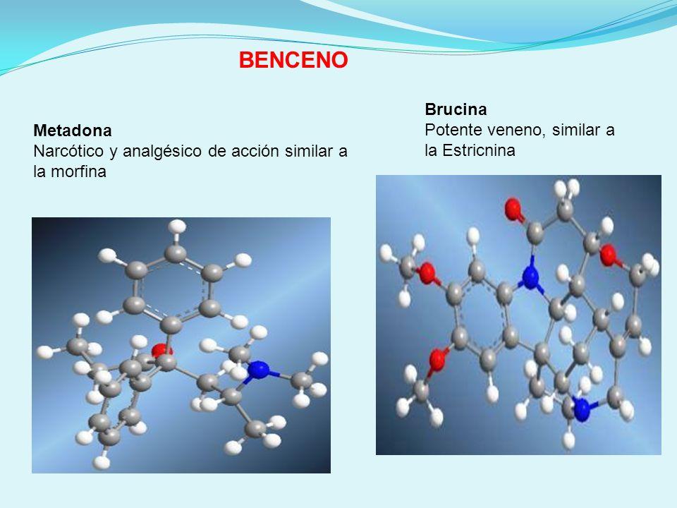 BENCENO Brucina Potente veneno, similar a la Estricnina Metadona